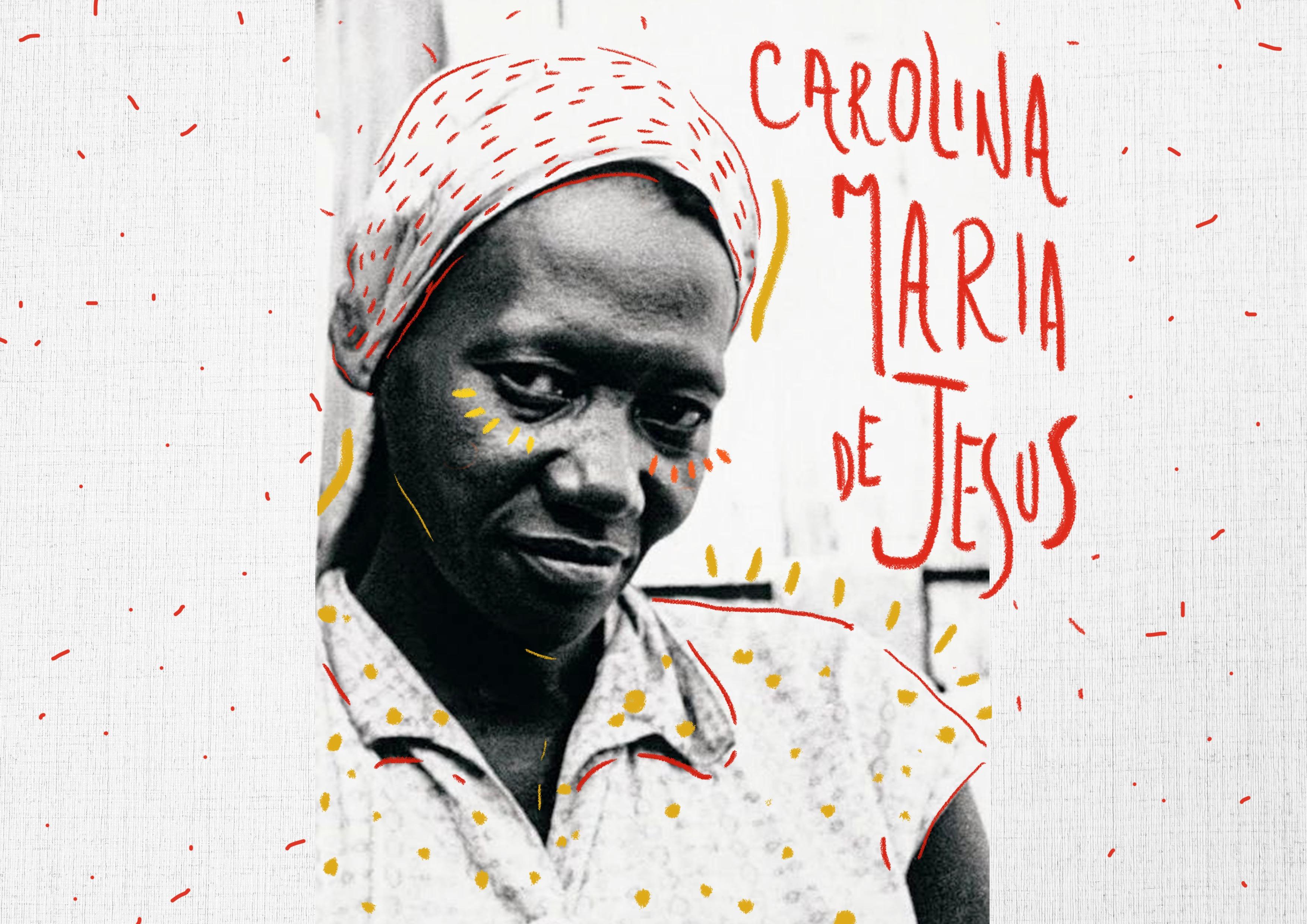CAROLINA MARIA DE JESUS, UNA ESCRITORA PRESENTE